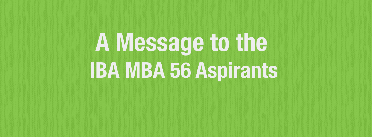 A Message to the IBA MBA Aspirants